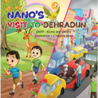 Nano's Visit To Dehradun: A comical story to teach ill-effects of urbanization (Let's Learn Book 5) by Kunal Das, Vedika Agrawal