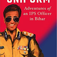 Life in the Uniform: Adventures of an IPS Officer in Bihar by Amit Lodha